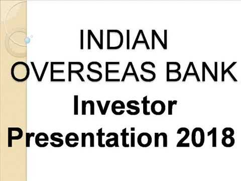 INDIAN OVERSEAS BANK Investor Presentation 2018 - YouTube