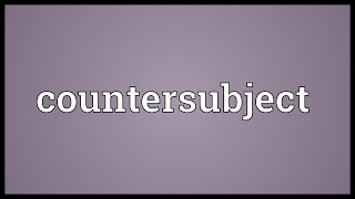 Countersubject Meaning
