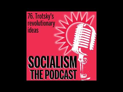 Socialism 76. Trotsky-s revolutionary ideas