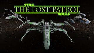 The Lost Patrol - a Star Wars fan film
