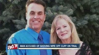 Man accused of shoving his wife off cliff now on trial