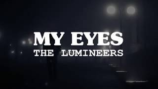 The Lumineers My Eyes Lyrics.mp3