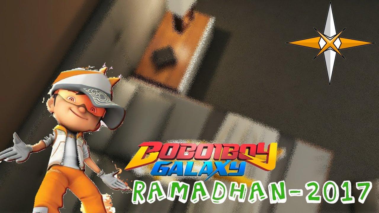Boboiboy Galaxy Ramadhan 2017 Solar Soul Youtube