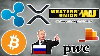 WESTERN UNION TO USE RIPPLE XRP VIA XRAPID? - RUSSIA BITCOIN & CRYPTO REGULATIONS - PWC CRYPTO AUDIT