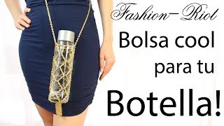 DIY Bolsa de cadenas para llevar tu botella | Fashion Riot Thumbnail
