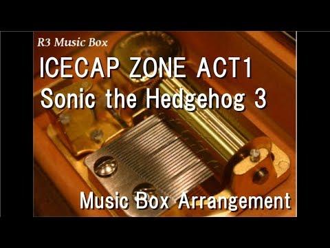 ICECAP ZONE ACT1/Sonic the Hedgehog 3 [Music Box]