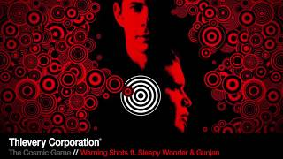 Thievery Corporation - Warning Shots [Official Audio]