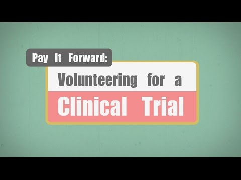 Pay It Forward: Volunteering for a Clinical Trial