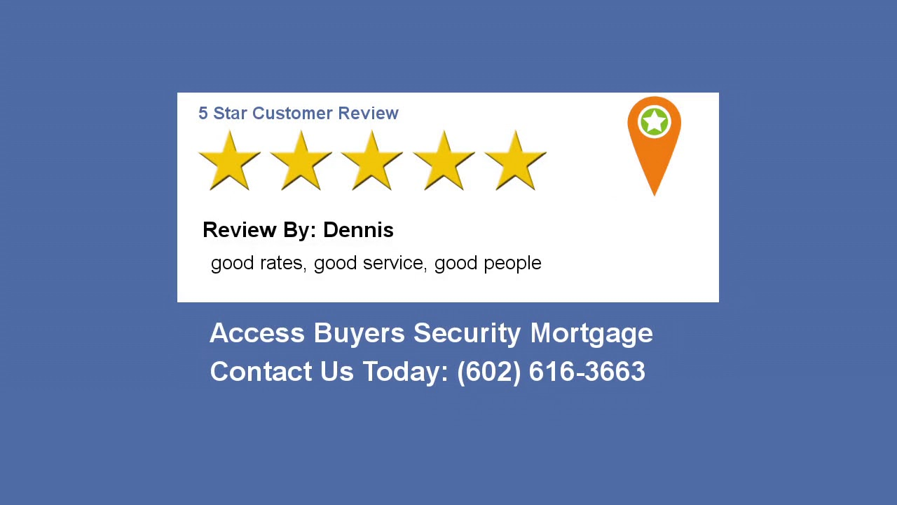 Access Buyers Security Mortgage - Scottsdale Mortgage Reviews