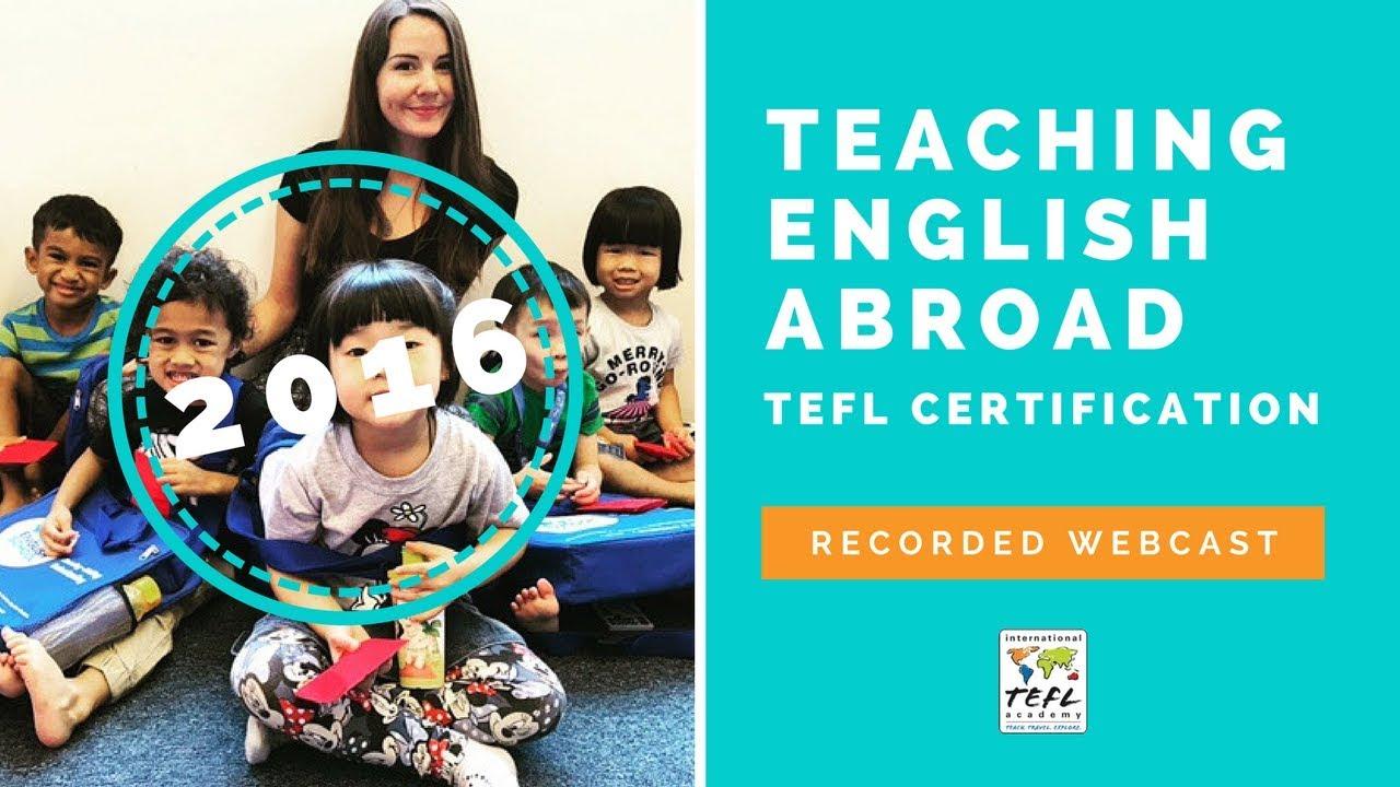 Teaching English Abroad & TEFL Certification Webcast (2016) - YouTube