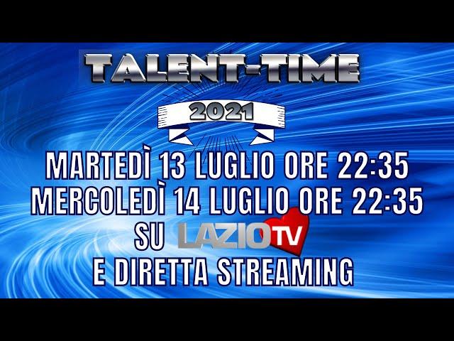 TALENT TIME 2021 EVENTO TELEVISIVO NAZIONALE SU LAZIO TV