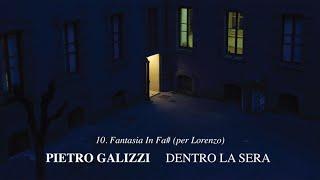 Pietro Galizzi - Fantasia In Fa# - Dentro La Sera