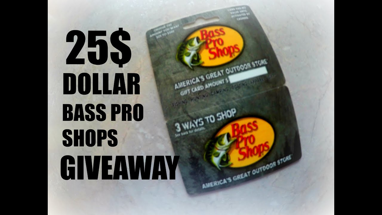 Closed) Giveaway!?! 25$ Bass Pro Shops Gift Card Giveaway! (Closed ...