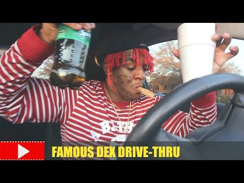 FAMOUS DEX AT THE DRIVE-THRU
