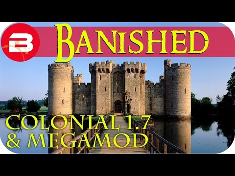 Banished Gameplay - MEDIEVAL CASTLE PROJECT #5 - Colonial Charter 1.7 Guide & Megamod Banished Mods