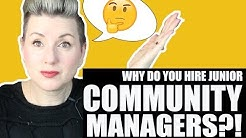 Stop Hiring Junior People as Community Managers!