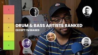 DRUM & BASS ARTISTS RANKED UNFAIRLY | Tier List