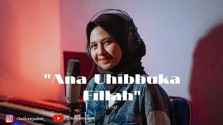 Download lagu Ana Uhibbuka Fillah - Aci Cahaya Cover Cindi Cintya Dewi | Cover