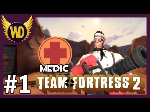 Let's Play Team Fortress 2: Medic - Part 1