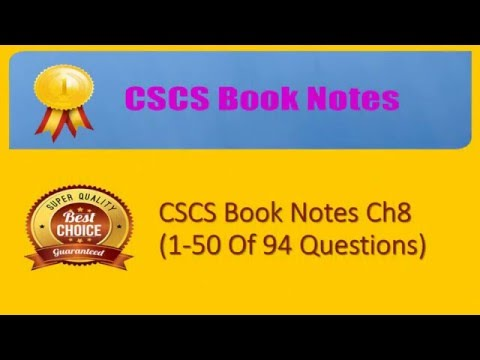 CSCS Test Book Notes Ch8 1 50 Of 94 Questions