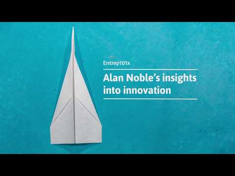 Entrep101x: Alan Noble's insights into innovation