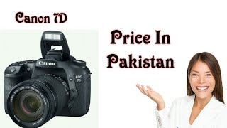 Canon EOS 7D DSLR Camera with 18-135mm Lens || Price in Pakistan 2018 !!