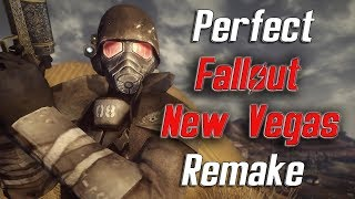 The Perfect Fallout New Vegas Remake