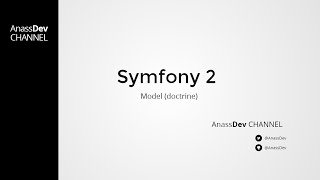 AnassDev - Symfony 2 : Model (doctrine) - Ep 10