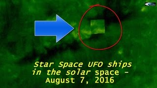 Star Space UFO ships in the solar space - August 7, 2016