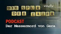 Podcast: Der Messermord von Gera | Die Spur der Täter | MDR