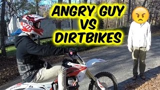ANGRY GUY VS DIRT BIKES!