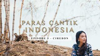 Paras Cantik Indonesia Episode 5: Sinta Ridwan, Cirebon - Indonesia Kaya Webseries