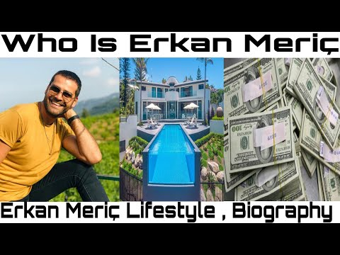 Erkan Meriç Lifestyle| Biography | Networth| Age| Girlfriend |MITFACTS |2020