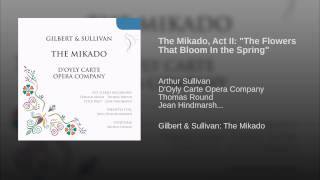 "The Mikado, Act II: ""The Flowers That Bloom In the Spring"""