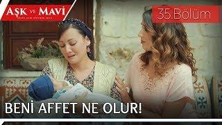 Aşk ve Mavi 35.Bölüm - Safiye ve Fatma barışıyor!