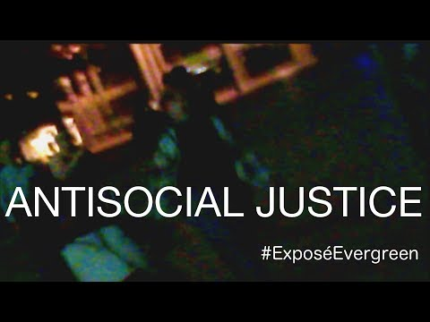 Antisocial Justice at Evergreen