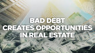 Bad Debt Creates Opportunities in Real Estate - Real Estate Investing Made Simple LIVE!