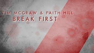 Tim McGraw, Faith Hill - Break First (Lyric Video)
