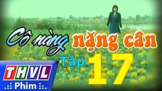 thvl  co nang nang can - tap 17