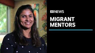 Migrant mentors help bridge the gap in services for new arrivals in Australia | ABC News