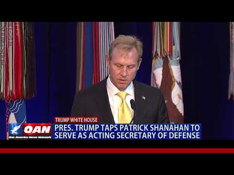 President Trump taps Patrick Shanahan to serve as acting Secretary of Defense