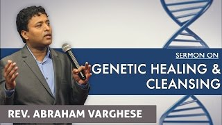 Genetic Healing & Cleansing - Rev. Abraham Varghese
