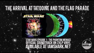 7 The Arrival at Tatooine and The Flag Parade