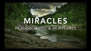 Miracles - Healing Scriptures | Deep Prayer Music | Warfare Minsusic | Soaking Worship Music