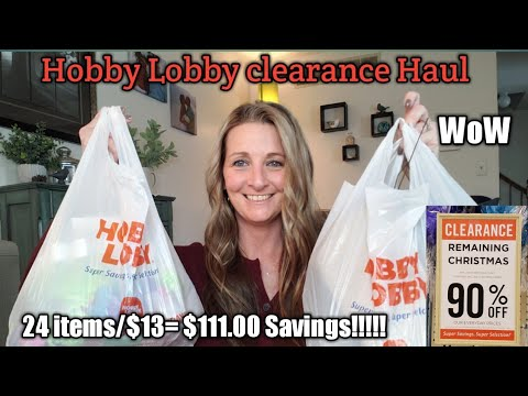Hobby Lobby clearance Haul/ 24 items for $13/ $111.00 savings WOW
