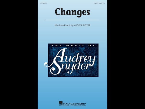 Changes (SATB Choir) - By Audrey Snyder