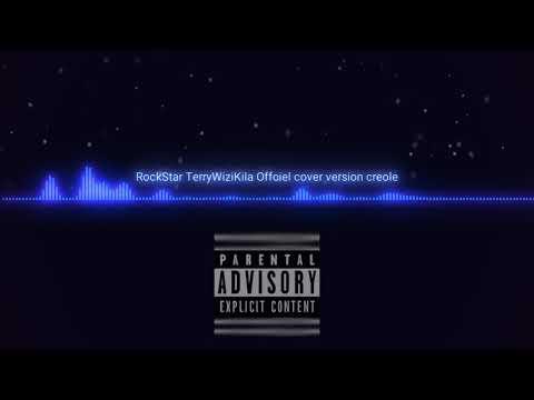 Rockstar TerryWiziKila Offciel cover version creole