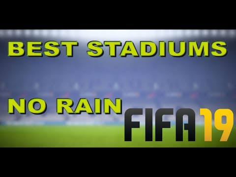 Fifa 19 | BEST STADIUMS TO USE IN FIFA 19 ULTIMATE TEAM | NO SHADOWS BEST ATMOSPHERE NO RAIN