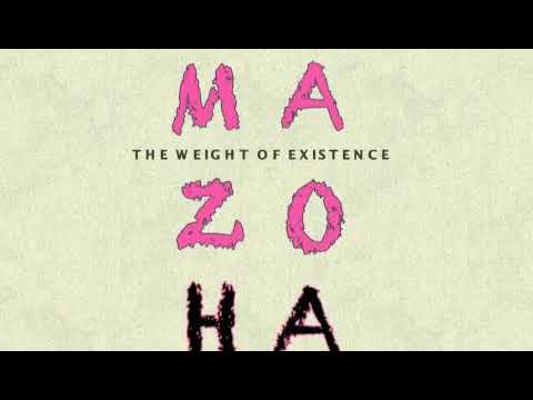 MAZOHA - THE WEIGHT OF EXISTENCE (FULL ALBUM)