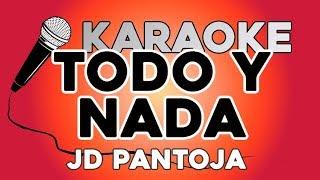 JD Pantoja - Todo y Nada KARAOKE con LETRA
